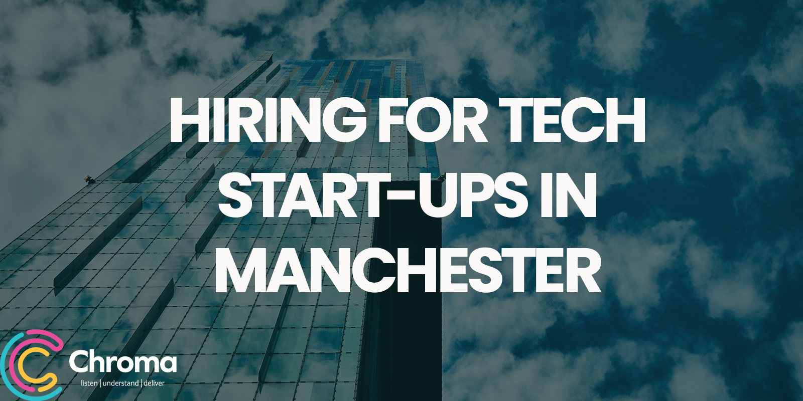 Hiring for tech start-ups in Manchester