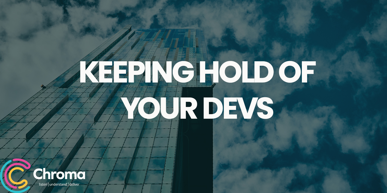Keeping Hold of your Devs