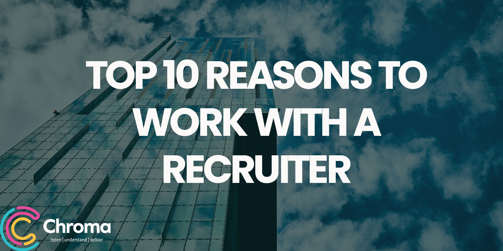 Top 10 reasons to work with a recruiter