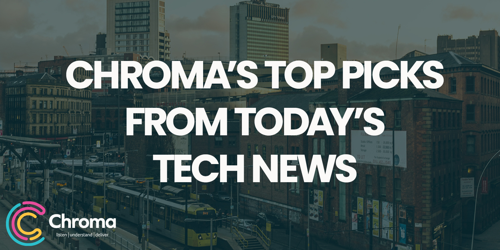 Chroma's top picks from today's tech news